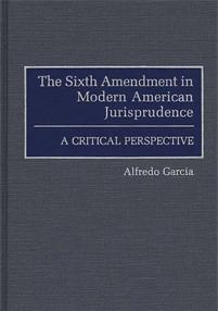 The Sixth Amendment in Modern American Jurisprudence cover image
