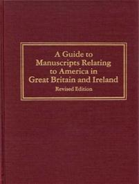 A Guide to Manuscripts Relating to America in Great Britain and Ireland cover image