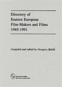 Directory of Eastern European Film-Makers and Films 1945-91 cover image