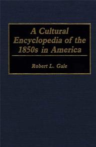 A Cultural Encyclopedia of the 1850s in America cover image