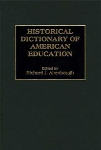Historical Dictionary of American Education cover image