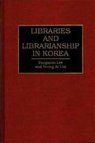Libraries and Librarianship in Korea cover image