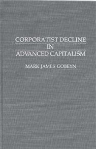Cover image for Corporatist Decline in Advanced Capitalism