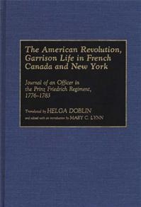 The American Revolution, Garrison Life in French Canada and New York cover image