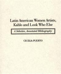 Latin American Women Artists, Kahlo and Look Who Else cover image