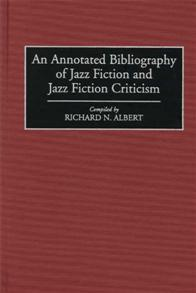 An Annotated Bibliography of Jazz Fiction and Jazz Fiction Criticism cover image