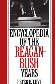 Encyclopedia of the Reagan-Bush Years cover image