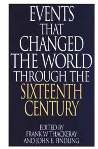 Events That Changed the World Through the Sixteenth Century cover image