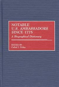 Notable U.S. Ambassadors Since 1775 cover image