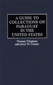 A Guide to Collections on Paraguay in the United States cover image