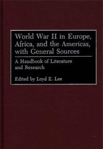 World War II in Europe, Africa, and the Americas, with General Sources cover image