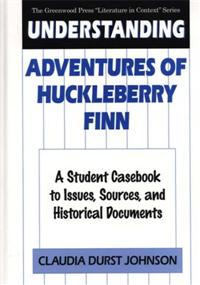 Understanding Adventures of Huckleberry Finn cover image