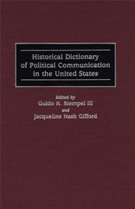 Historical Dictionary of Political Communication in the United States cover image