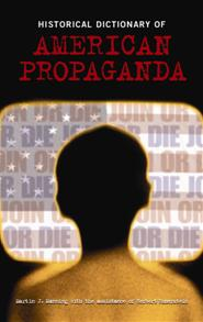 Historical Dictionary of American Propaganda cover image