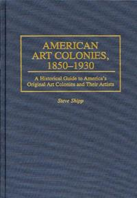 American Art Colonies, 1850-1930 cover image