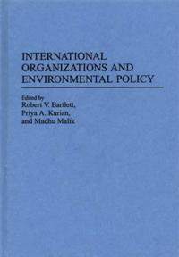 International Organizations and Environmental Policy cover image
