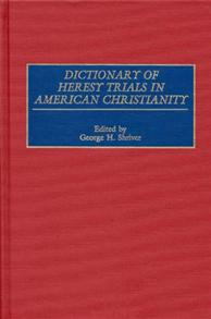 Dictionary of Heresy Trials in American Christianity cover image