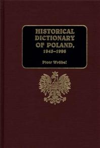 Historical Dictionary of Poland, 1945-1996 cover image