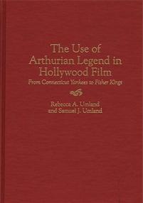 The Use of Arthurian Legend in Hollywood Film cover image