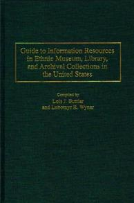 Guide to Information Resources in Ethnic Museum, Library, and Archival Collections in the United States cover image