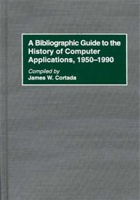 A Bibliographic Guide to the History of Computer Applications, 1950–1990 cover image