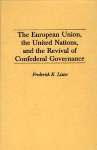 The European Union, the United Nations, and the Revival of Confederal Governance cover image