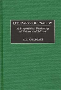 Literary Journalism: A Biographical Dictionary of Writers