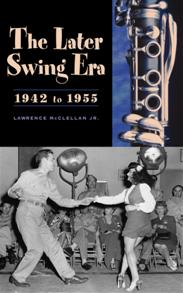 The Later Swing Era, 1942 to 1955 cover image
