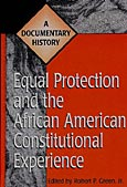 Equal Protection and the African American Constitutional Experience cover image