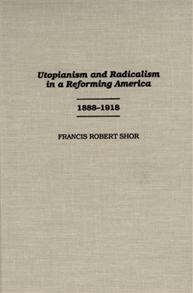 Utopianism and Radicalism in a Reforming America cover image