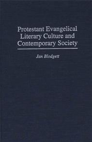 Protestant Evangelical Literary Culture and Contemporary Society cover image