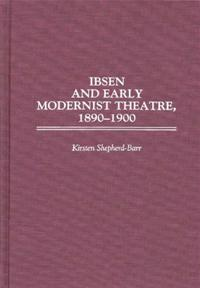 Ibsen and Early Modernist Theatre, 1890-1900 cover image