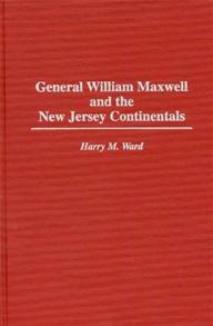 General William Maxwell and the New Jersey Continentals cover image