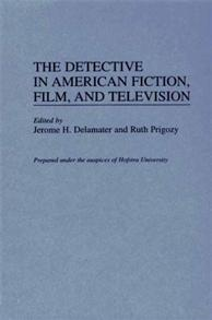 The Detective in American Fiction, Film, and Television cover image