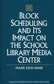 Block Scheduling and Its Impact on the School Library Media Center cover image