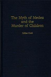 The Myth of Medea and the Murder of Children cover image