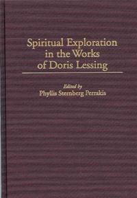 Spiritual Exploration in the Works of Doris Lessing cover image
