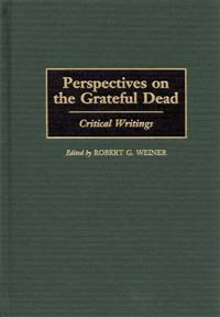 Perspectives on the Grateful Dead cover image