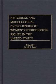 Historical and Multicultural Encyclopedia of Women's Reproductive Rights in the United States cover image