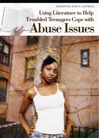 Using Literature to Help Troubled Teenagers Cope with Abuse Issues cover image