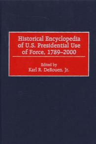 Historical Encyclopedia of U.S. Presidential Use of Force, 1789-2000 cover image