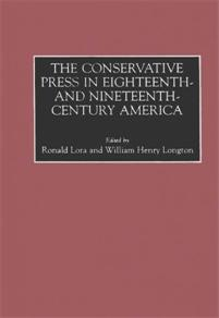 The Conservative Press in Eighteenth- and Nineteenth-Century America cover image
