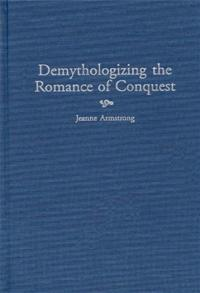 Demythologizing the Romance of Conquest cover image