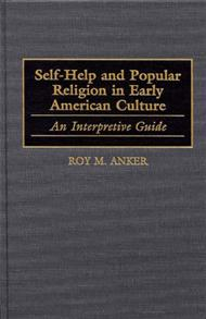 Self-Help and Popular Religion in Early American Culture cover image