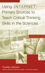 Using Internet Primary Sources to Teach Critical Thinking Skills in the Sciences cover image