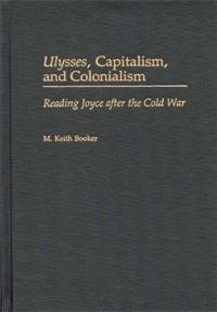 Ulysses, Capitalism, and Colonialism cover image