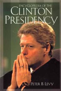 Encyclopedia of the Clinton Presidency cover image