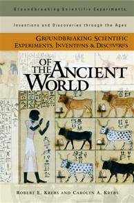 Groundbreaking Scientific Experiments, Inventions, and Discoveries of the Ancient World cover image