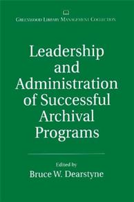 Leadership and Administration of Successful Archival Programs cover image