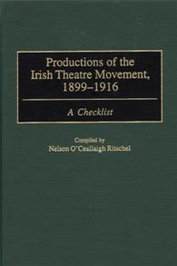 Productions of the Irish Theatre Movement, 1899-1916 cover image